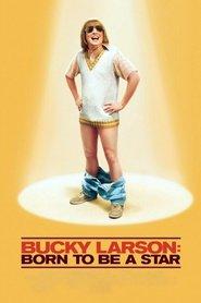 Bucky Larson born to be a star