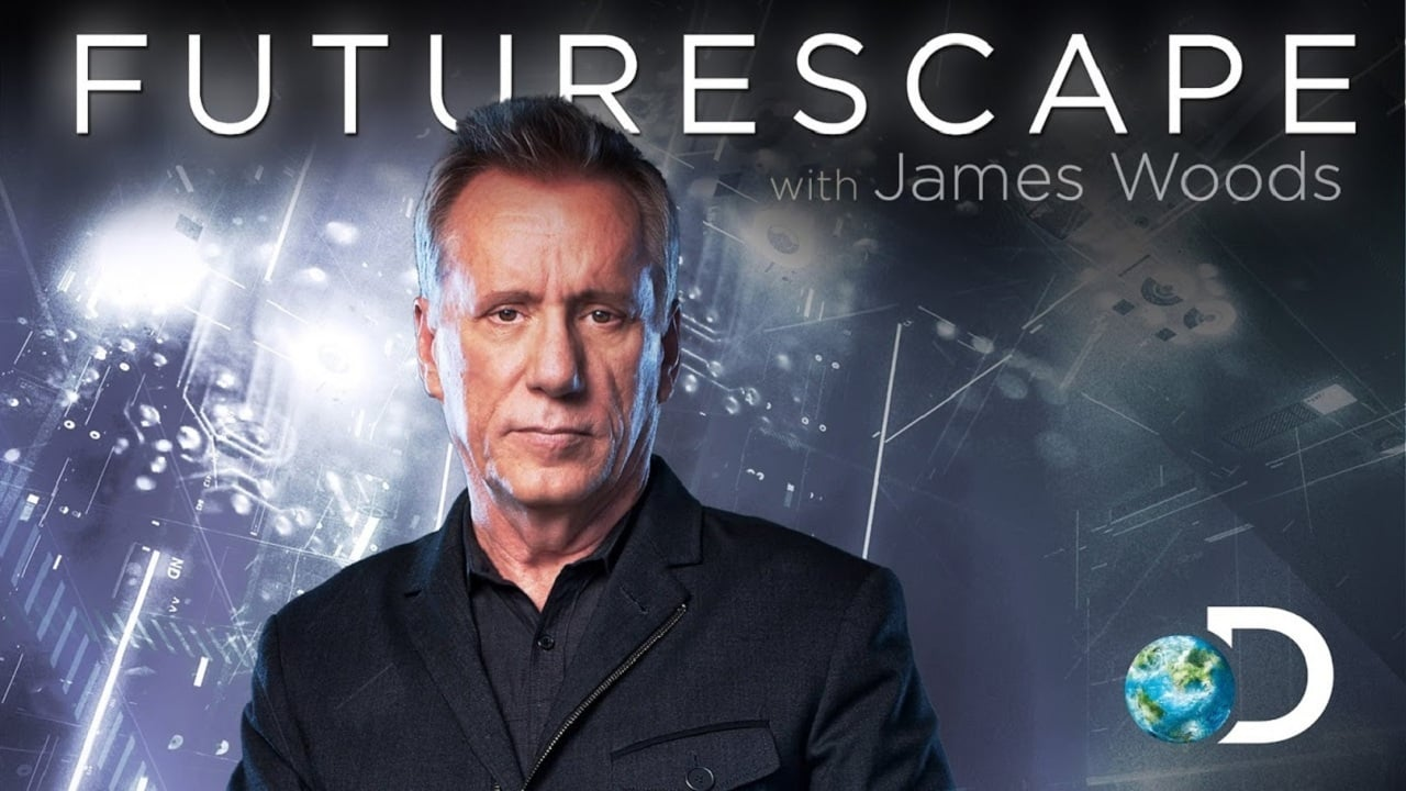 Discovery Science - Futurescape with James Woods