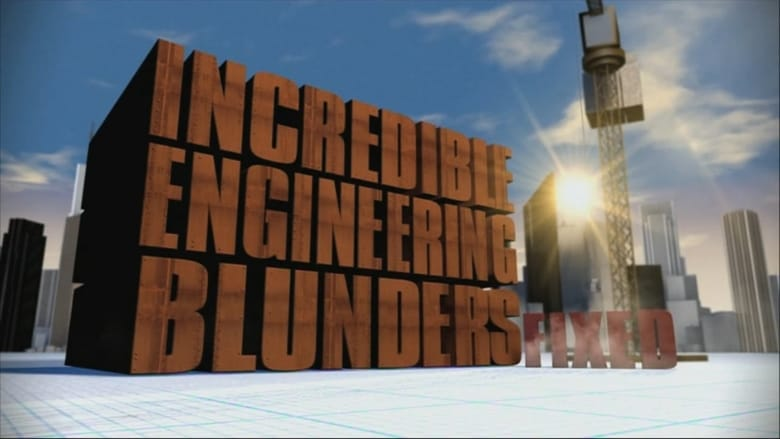 Discovery Science - Incredible engineering blunders: Fixed