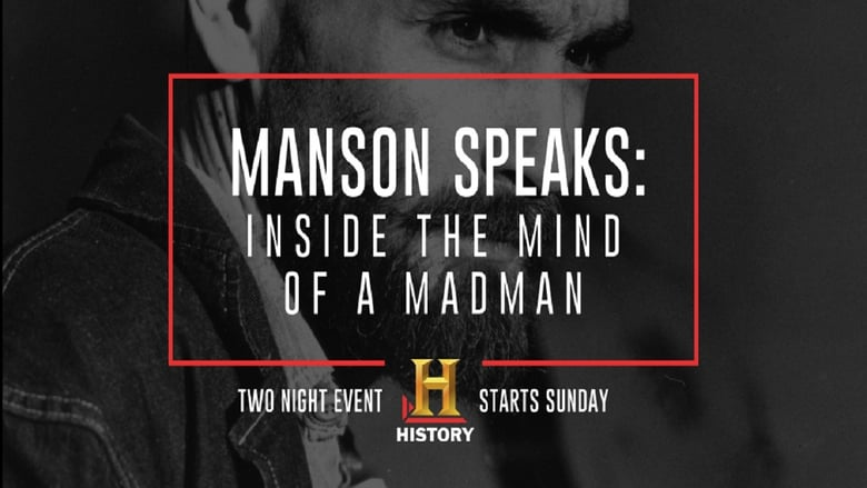 History Channel - Manson Speaks: Inside the Mind of a Madman