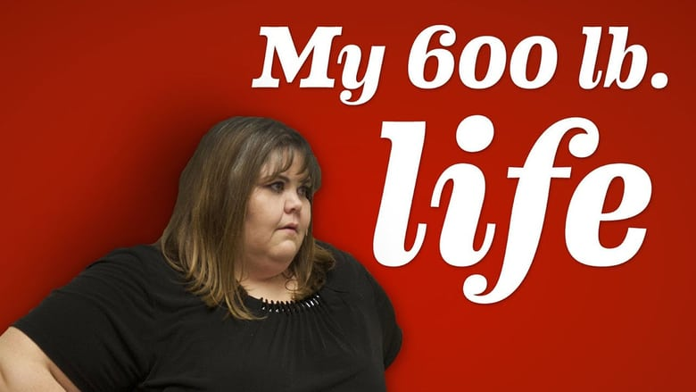TV 11 - My 600-Lb Life
