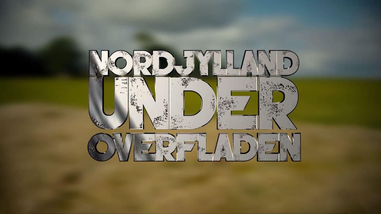 Nordjylland under overfladen