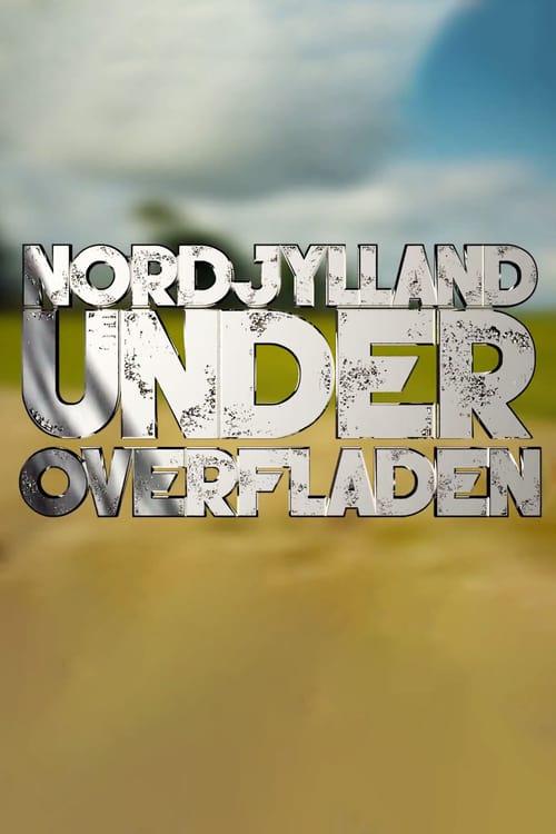 Tv-serien: Nordjylland under overfladen