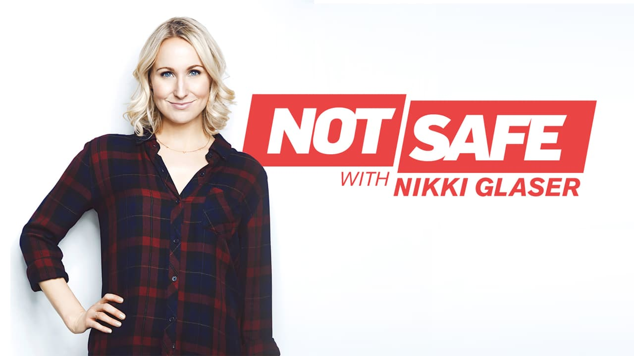 Paramount Network - Not safe with Nikki Glaser