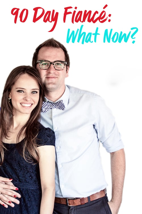 90 Day Fiancé: What Now?