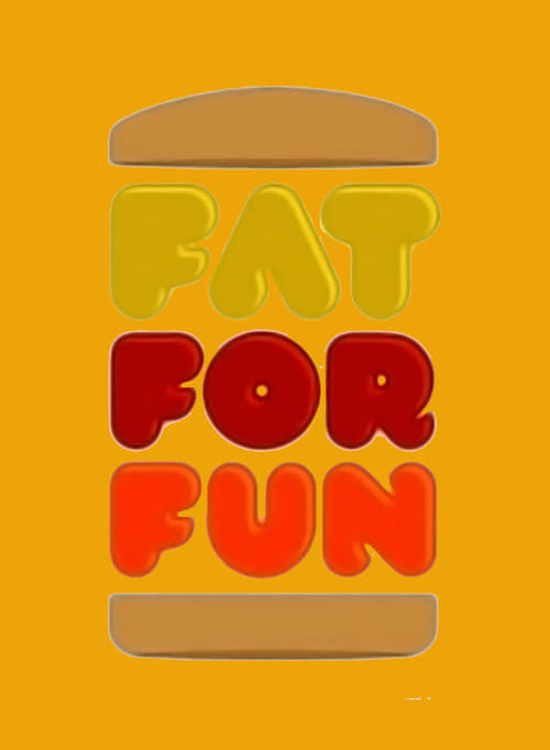 Fat For Fun